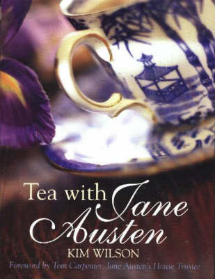 Tea with Jane Austen by Kim Wilson image