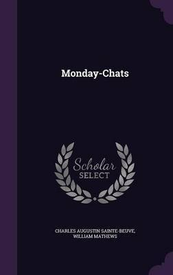 Monday-Chats by Charles Augustin Sainte-Beuve