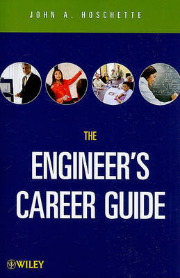 The Engineer's Career Guide by John A. Hoschette image
