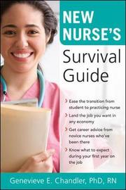 New Nurse's Survival Guide by Genevieve, Elizabeth Chandler