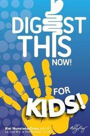 Digest This Now... for Kids! by Kai Nunziato-Cruz image