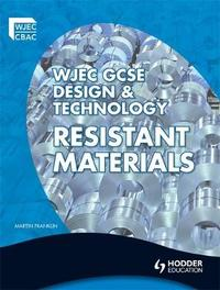 WJEC GCSE Design and Technology: Resistant Materials by Martin Franklin image