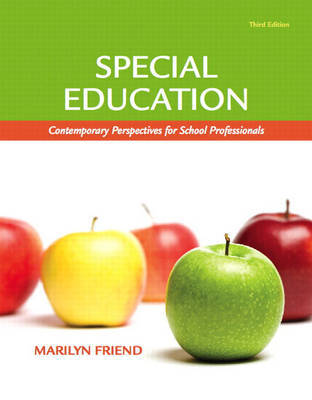 Special Education: Contemporary Perspectives for School Professionals by Marilyn Friend