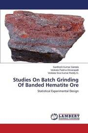 Studies on Batch Grinding of Banded Hematite Ore by Gantala Santhosh Kumar