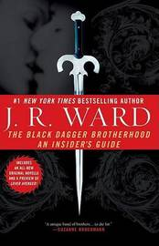 The Black Dagger Brotherhood: An Insider's Guide by J.R. Ward