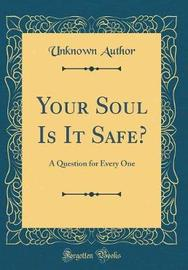 Your Soul Is It Safe? by Unknown Author image