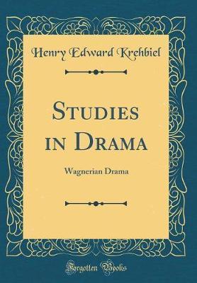 Studies in Drama by Henry Edward Krehbiel