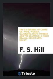 The Six Degrees of Crime by F S Hill image