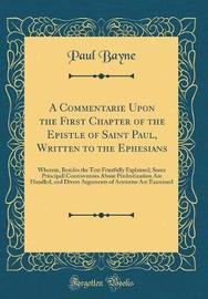 A Commentarie Upon the First Chapter of the Epistle of Saint Paul, Written to the Ephesians by Paul Bayne image