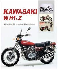 Kawasaki W, H1 & Z - The Big Air-cooled Machines by Brian Long image