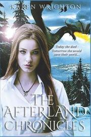 The Afterland Chronicles by Karen Wrighton