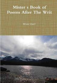 Mister's Book of Poems After The Writ by Brian Starr