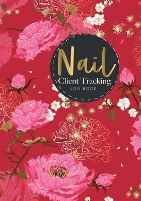 Nail Client Tracking Log Book by Lisa Ellen
