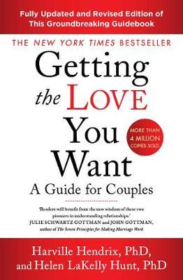 Getting The Love You Want Revised Edition by Harville Hendrix