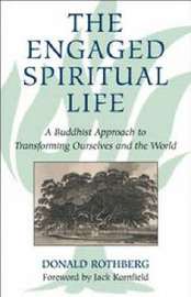 The Engaged Spiritual Life by Donald Rothberg image