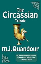 The Circassian Trilogy by M I Quandour image