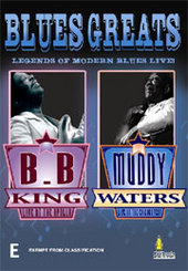 Blues Greats - Legends Of Modern Blues Live: B.B King / Muddy Waters on DVD