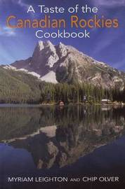 A Taste of the Canadian Rockies Cookbook by Myrian Leighton image