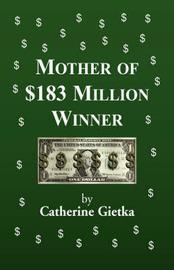 Mother of $183 Million Dollar Winner by Catherine Gietka image