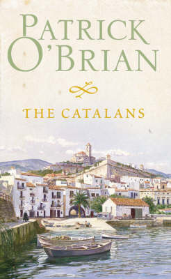 The Catalans by Patrick O'Brian