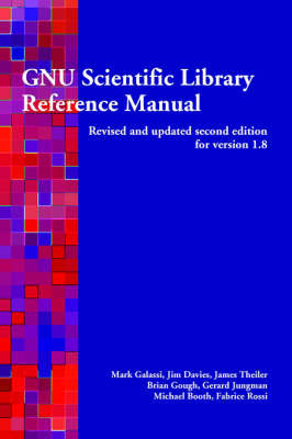 GNU Scientific Library Reference Manual by Mark Galassi