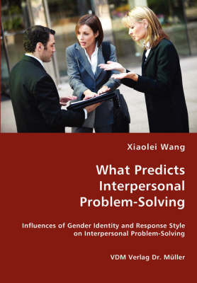 What Predicts Interpersonal Problem-Solving by Xiaolei Wang