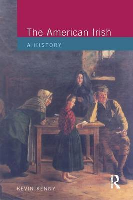 The American Irish by Kevin Kenny