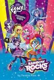 My Little Pony: Equestria Girls: Rainbow Rocks by Perdita Finn