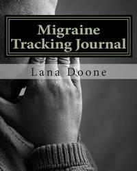 Migraine Tracking Journal by Lana Doone