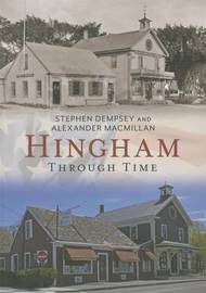 Hingham Through Time by Stephen Dempsey