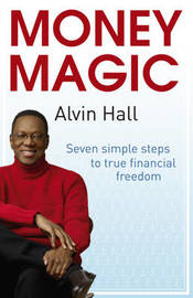 Money Magic: Seven Simple Steps to True Financial Freedom by Alvin Hall image
