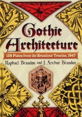 Gothic Architecture by Raphael Brandon