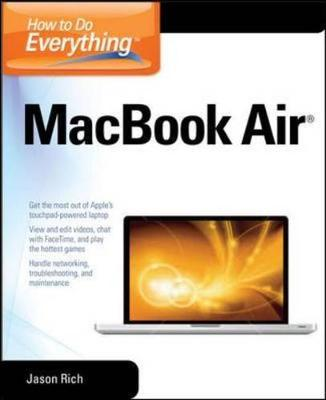 How to Do Everything MacBook Air by Jason Rich
