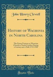 History of Wachovia in North Carolina by John Henry Clewell image