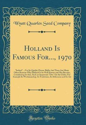 Holland Is Famous For..., 1970 by Wyatt-Quarles Seed Company