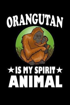 Orangutan Is My Spirit Animal by Marko Marcus