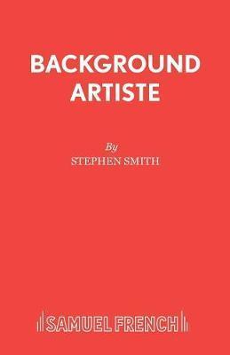 Background Artiste by Stephen Smith