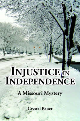 Injustice in Independence by Crystal Bauer image