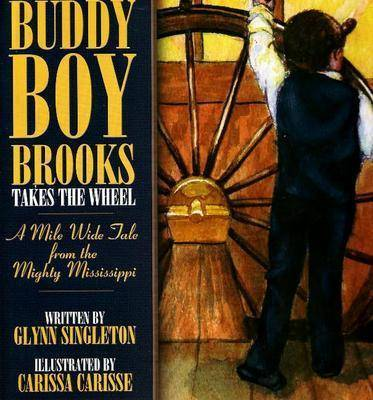 Buddy Boy Brooks Takes the Wheel: A Mile Wide Tale from the Mighty Mississippi by Glynn Singleton image