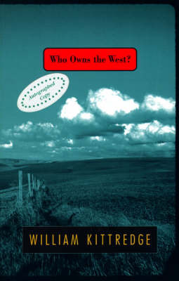 Who Owns the West? by William Kittredge image