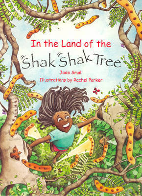 In the Land of the Shak Shak Tree by Jade Small