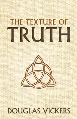 The Texture of Truth by Douglas Vickers