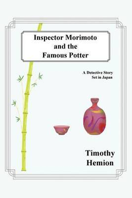 Inspector Morimoto and the Famous Potter by Timothy Hemion image