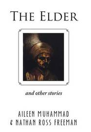 The Elder: And Other Stories by AILEEN MUHAMMAD