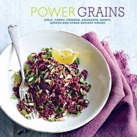 Power Grains by Ryland Peters & Small