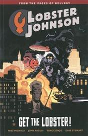 Lobster Johnson Volume 4: Get The Lobster by Mike Mignola