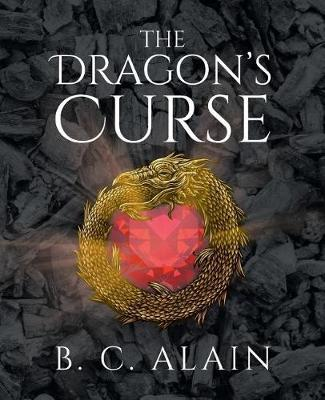 The Dragon's Curse by B C Alain image