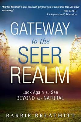 Gateway To The Seer Realm, The by Barbie Breathitt