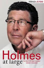 Holmes at Large: The Best of Paul Holmes' Weekly Columns by Paul Holmes image