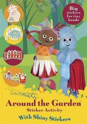 In the Night Garden: Around the Garden Shiny Stickers by BBC Books image
